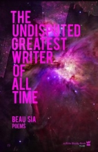 Sia, Beau The Undisputed Greatest Writer of All Time