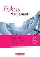 ,Fokus Mathematik 8. Schuljahr. Arbeitsheft mit eingelegten Lösungen. Kernlehrpläne Gymnasium Nordrhein-Westfalen