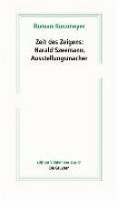 Kurzmeyer, Roman Zeit des Zeigens - Harald Szeemann, Ausstellungsmacher
