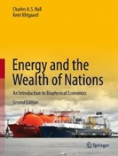 Hall, Charles A. S. Energy and the Wealth of Nations