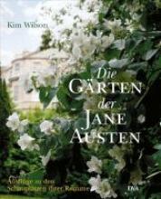 Wilson, Kim Die Gärten der Jane Austen