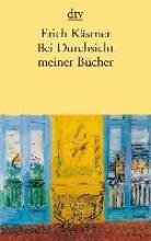 Kästner, Erich Bei Durchsicht meiner Bcher
