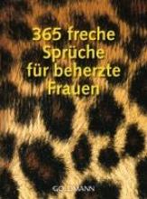 365 freche Sprche fr beherzte Frauen