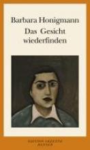 Honigmann, Barbara Das Gesicht wiederfinden