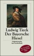 Tieck, Ludwig Der Bayersche Hiesel