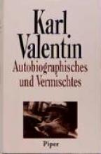Valentin, Karl Autobiographisches und Vermischtes