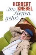 Knebel, Herbert Im Liegen geht`s!