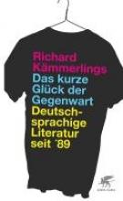 Kämmerlings, Richard Das kurze Glück der Gegenwart
