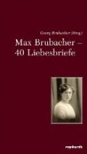 Max Brubacher - 40 Liebesbriefe