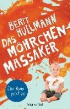 Hullmann, Berit Das Möhrchen-Massaker
