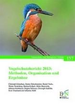 Sudfeldt, Christoph,   Karthenhäuser, Johanna,   Schuster, Brigitte,   Bundesamt für Naturschutz Vogelschutzbericht 2013: Methoden, Organisation und Ergebnisse