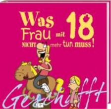 Kernbach, Michael Geschafft! Was Frau mit 18 nicht mehr tun muss!