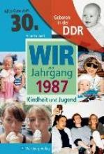 Grunert, Anne Geboren in der DDR. Wir vom Jahrgang 1987 Kindheit und Jugend