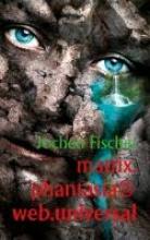 Fischer, Jochen matrix.phantasia@web.universal