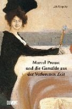Karpeles, Eric Marcel Proust und die Gemälde aus der Verlorenen Zeit