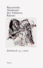 Bayerische Akademie der Schönen Künste. Jahrbuch 24, 2010
