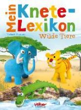 Pautner, Norbert Mein Knete-Lexikon - Wilde Tiere