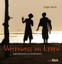 Werth, Jürgen Unterwegs ins Leben