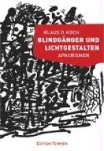 Koch, Klaus D Blindgnger und Lichtgestalten