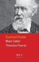 Storm, Gertrud Mein Vater Theodor Storm