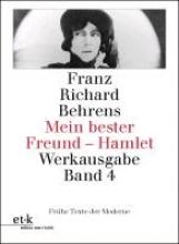 Behrens, Franz Richard Mein bester Freund - Hamlet. Drehbücher, Kinotexte, Filmkritiken