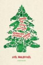 Waldfogel, Joel Warum Sie diesmal wirklich keine Weihnachtsgeschenke kaufen sollten