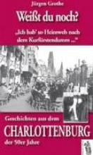 Grothe, Jürgen Weit du noch? Geschichten aus dem Charlottenburg der 50er Jahre