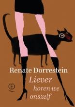Renate Dorrestein , Liever horen we onszelf