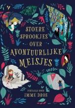 Julia Bruce , Stoere sprookjes over avontuurlijke meisjes