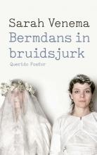 Sarah Venema , Bermdans in bruidsjurk