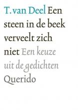 T. van Deel , Een steen in de beek verveelt zich niet
