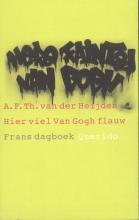 A.F.Th. van der Heijden Hier viel Van Gogh flauw