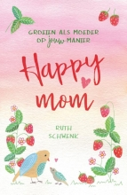 Ruth Schwenk , Happy mom