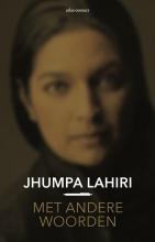 Jhumpa  Lahiri Met andere woorden