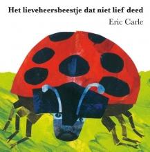 Eric  Carle Het lieveheersbeestje dat niet lief deed