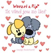 Guusje  Nederhorst Woezel & Pip - Ik vind jou zo lief