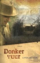 Lynn  Austin Donker vuur  Deel 2 amerikaanse burgeroorlog
