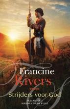 Francine  Rivers Strijders voor God
