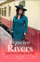 Francine Rivers , Mijn dochters droom