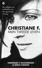 Christiane V.  Felscherinow Christiane F. - Mijn tweede leven