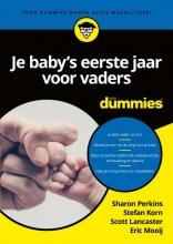 Sharon  Perkins, Stefan  Korn, Scott  Lancaster, Eric  Mooij Je baby`s eerste jaar voor vaders voor Dummies
