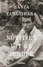Hanya  Yanagihara Notities uit de jungle