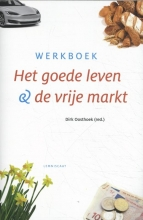 Dirk Oosthoek , Het goede leven en de vrije markt