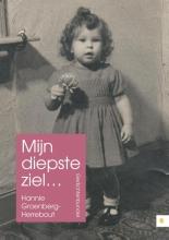 Hannie  Groenberg-Herrebout Mijn diepste ziel...
