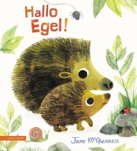 Jane McGuinness , Hallo Egel!