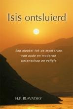H.P.  Blavatsky Isis ontsluierd