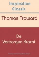 Thomas Troward , De verborgen kracht