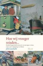 Landwehr, John Hoe wij vroeger reisden, reilden en zeilden...
