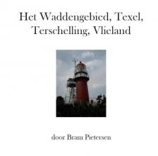 Bram Pietersen , Het Waddengebied, Texel, Terschelling, Vlieland