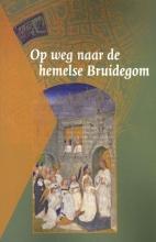 , Op weg naar de hemelse Bruidegom